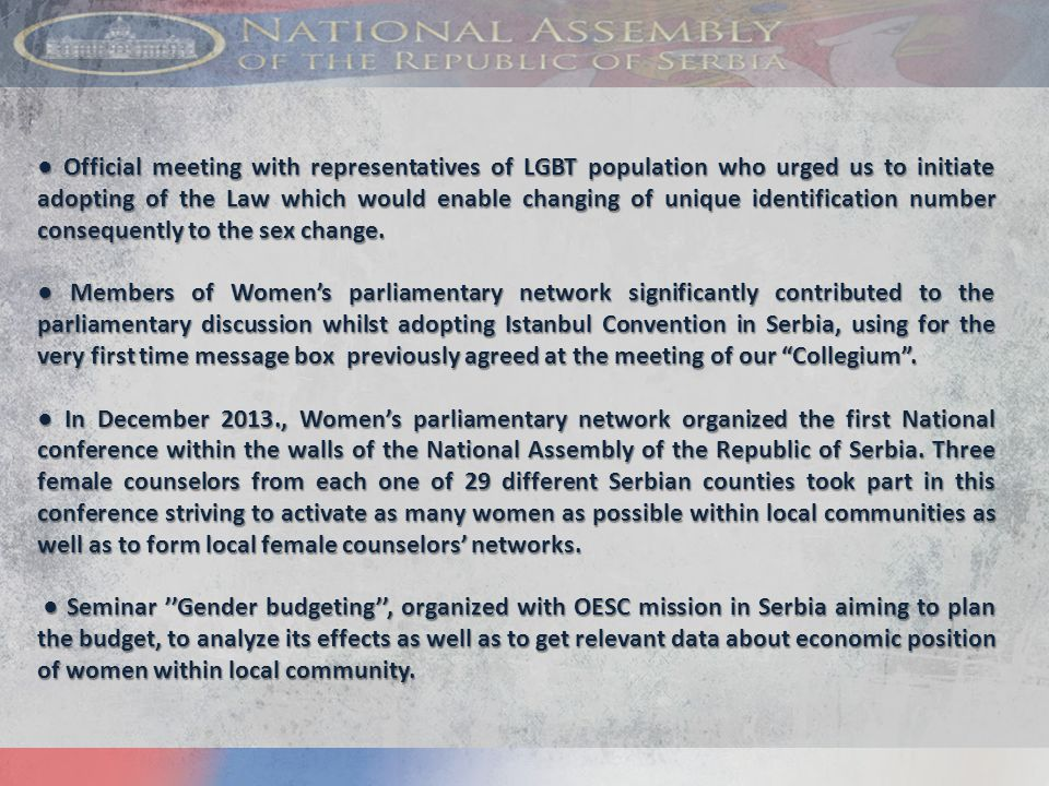 ● Official meeting with representatives of LGBT population who urged us to initiate adopting of the Law which would enable changing of unique identification number consequently to the sex change.