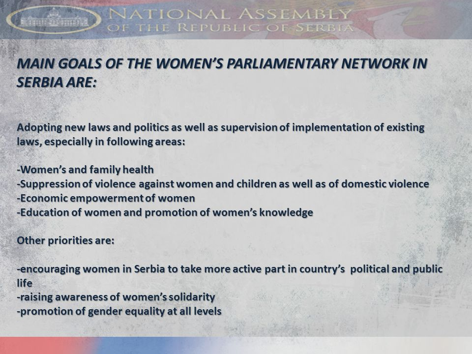 ACTIVITIES OF WOMEN'S PARLIAMENTARY NETWORK IN SERBIA: ACTIVITIES OF WOMEN'S PARLIAMENTARY NETWORK IN SERBIA: ● Conference ''Position of women in Serbia'' in March, 2013 was the very first event where Women's parliamentary network was represented to the public.