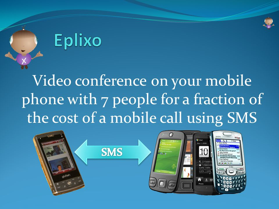 Video conference on your mobile phone with 7 people for a fraction of the cost of a mobile call using SMS