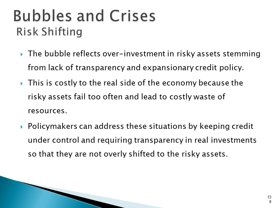  The bubble reflects over-investment in risky assets stemming from lack of transparency and expansionary credit policy.
