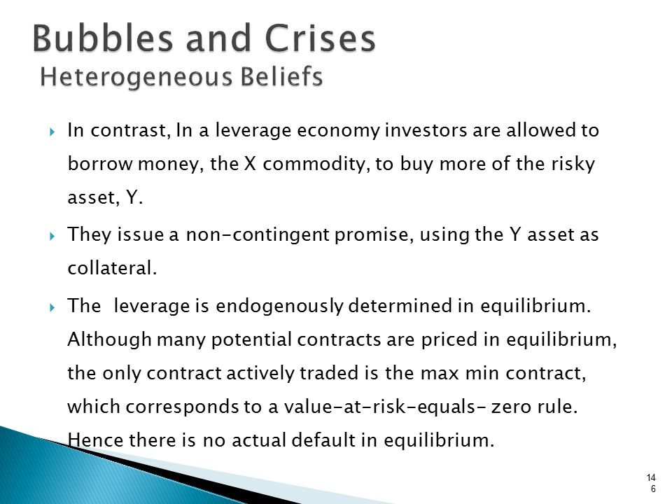  In contrast, In a leverage economy investors are allowed to borrow money, the X commodity, to buy more of the risky asset, Y.