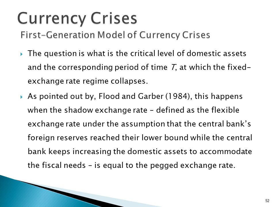  The question is what is the critical level of domestic assets and the corresponding period of time T, at which the fixed- exchange rate regime collapses.
