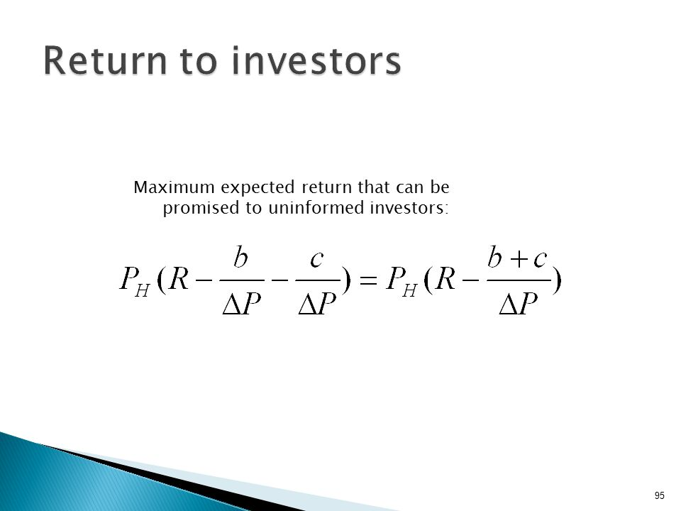 95 Maximum expected return that can be promised to uninformed investors: