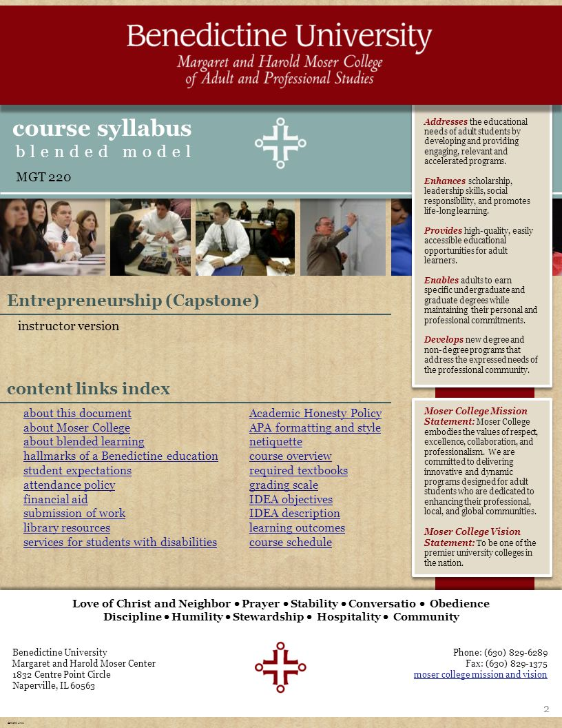 homeaboutexpectationsresources course overview learning outcomes IDEA schedule & sessions Love of Christ and Neighbor  Prayer  Stability  Conversation  Obedience  Discipline  Humility  Stewardship  Hospitality  Community 13 Faculty Evening Course Schedule SessionLoc.Class TitleAssignments 01 A F2F Entrepreneurial Perspective In-class: Chap.