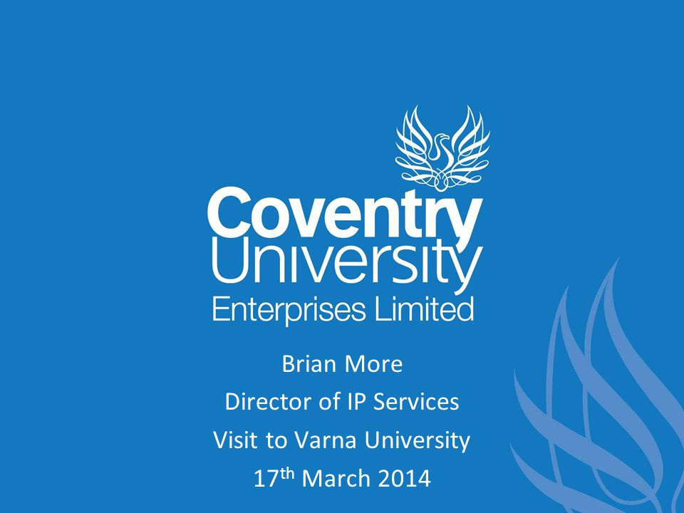 Introduction 09.00Introduction to the University Group 09.15Coventry University's Entrepreneurial Business Support Leadership Physical Space and Incubation Training, Education, Mentoring and Business Tools Time, Freedom and Expert Support Networks and Customers 10.15Break 10.25Examples and Best Practice 10.55Questions and Answers 11.00 Close Agenda