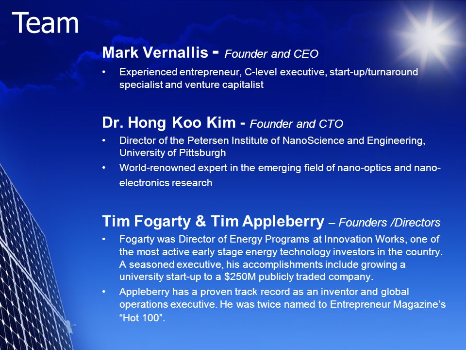 Mark Vernallis - Founder and CEO Experienced entrepreneur, C-level executive, start-up/turnaround specialist and venture capitalist Dr. Hong Koo Kim -