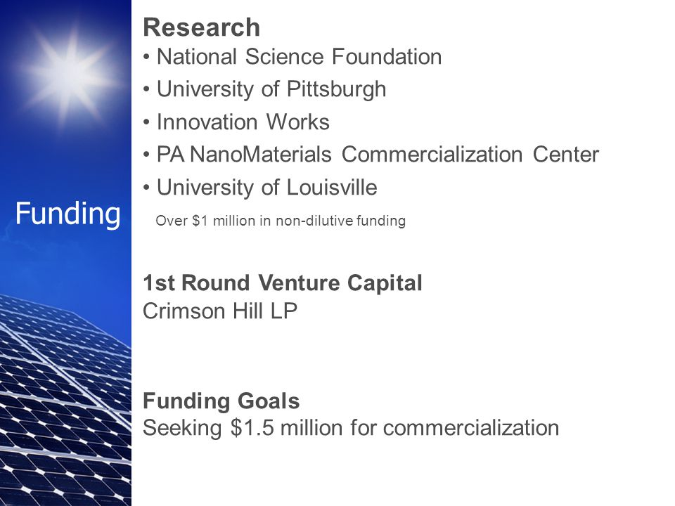 Research National Science Foundation University of Pittsburgh Innovation Works PA NanoMaterials Commercialization Center University of Louisville Over