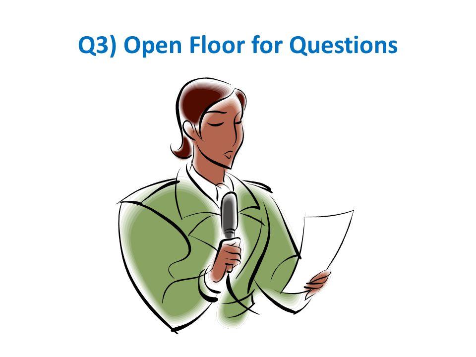 Q3) Open Floor for Questions