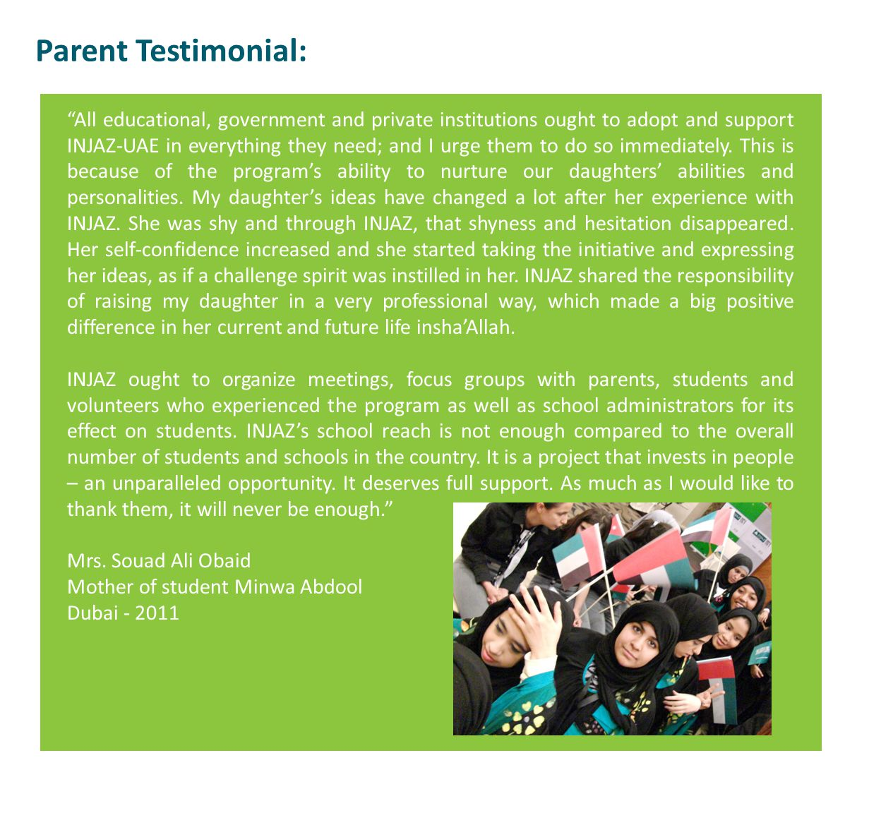 Parent Testimonial: All educational, government and private institutions ought to adopt and support INJAZ-UAE in everything they need; and I urge them to do so immediately.