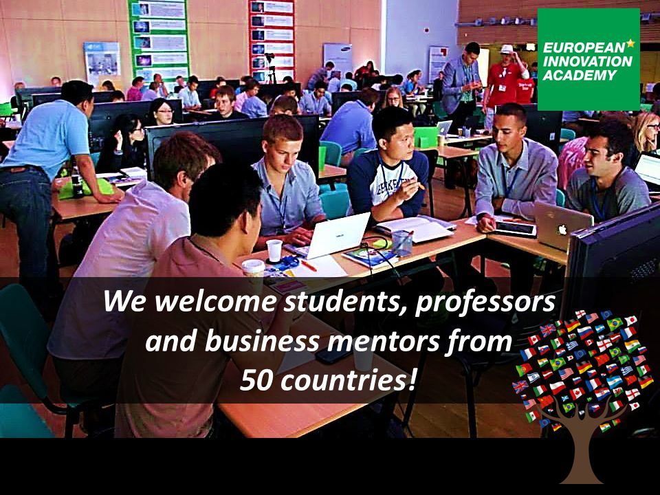 We welcome students, professors and business mentors from 50 countries!