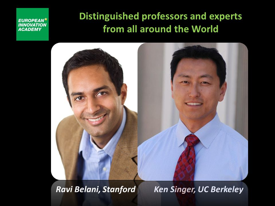 Distinguished professors and experts from all around the World Ravi Belani, StanfordKen Singer, UC Berkeley