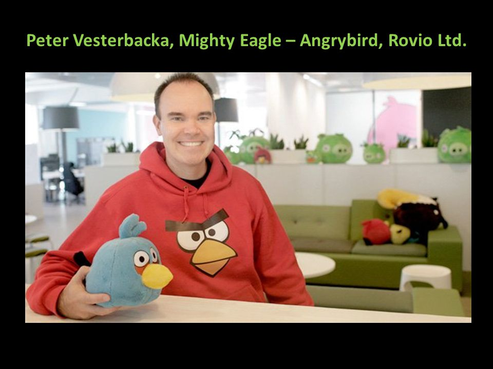 Peter Vesterbacka, Mighty Eagle – Angrybird, Rovio Ltd.