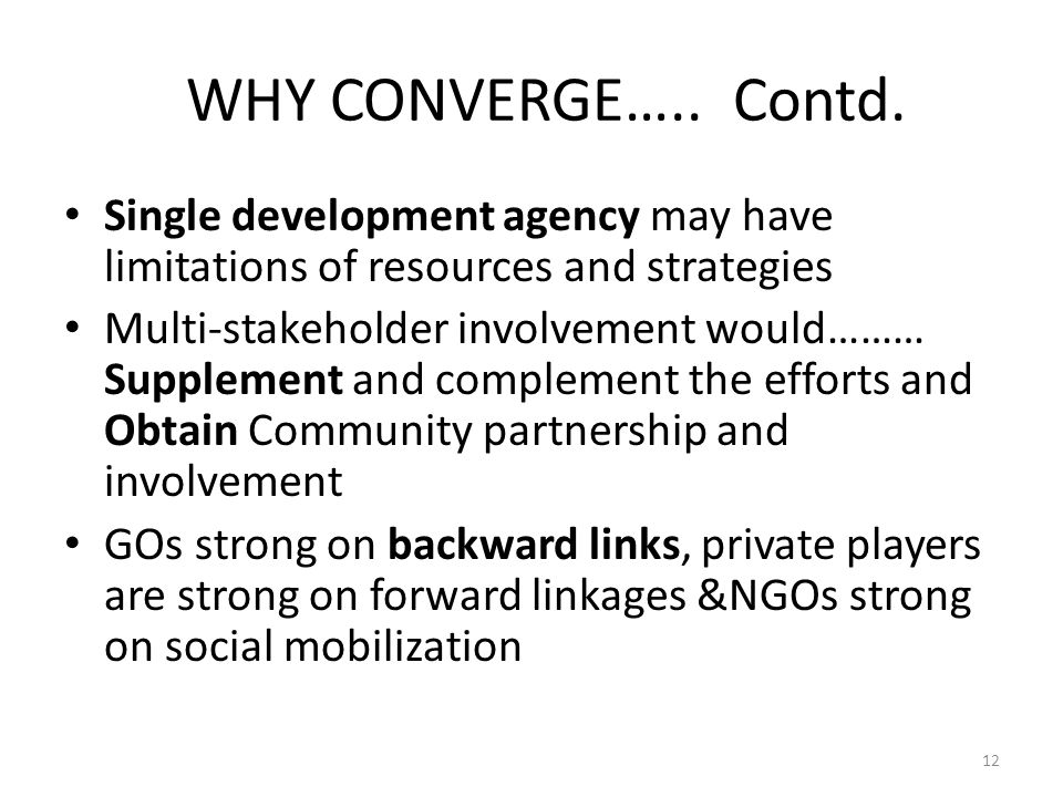 WHY CONVERGE….. Contd.