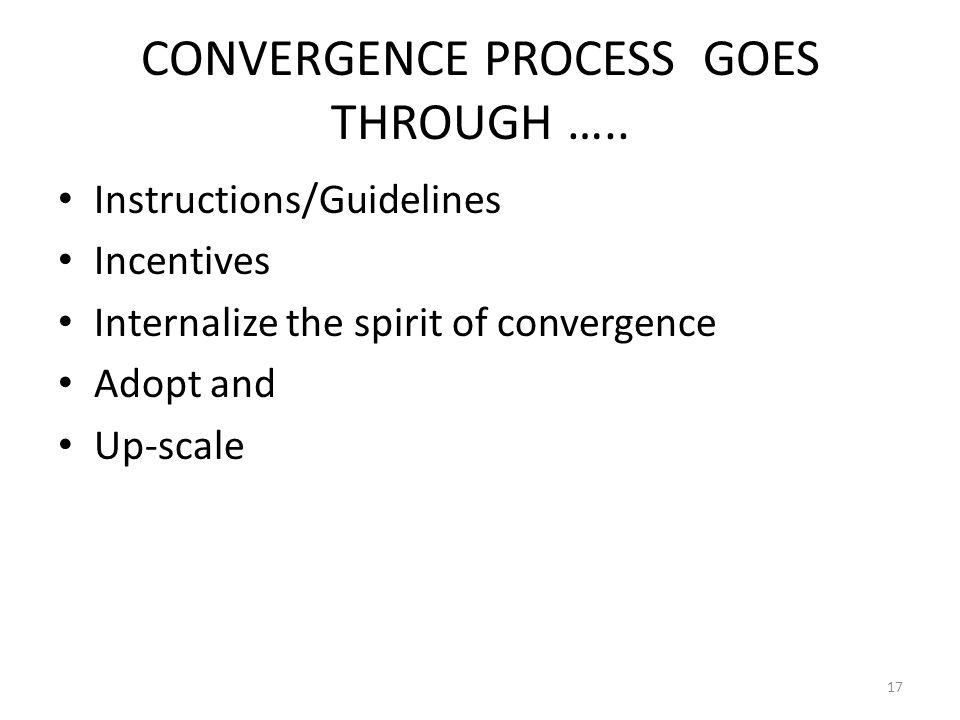 CONVERGENCE PROCESS GOES THROUGH …..