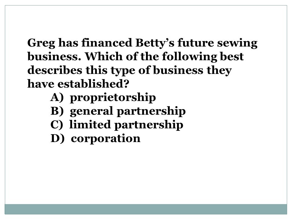 Greg has financed Betty's future sewing business.