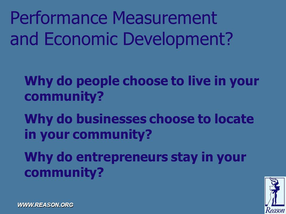 WWW.REASON.ORG Performance Measurement and Economic Development.