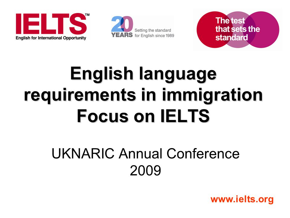 www.ielts.org Globally accessible and convenient Tests administered at centres and venues worldwide Up to 48 test dates per year (4 per month) Results released 13 days after test TRF can be sent directly to receiving organisations