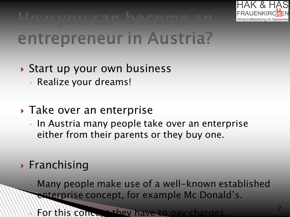  Start up your own business ◦ Realize your dreams.