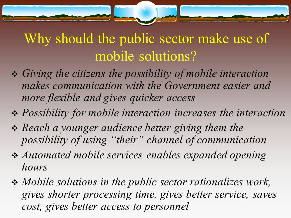 Why should the public sector make use of mobile solutions.