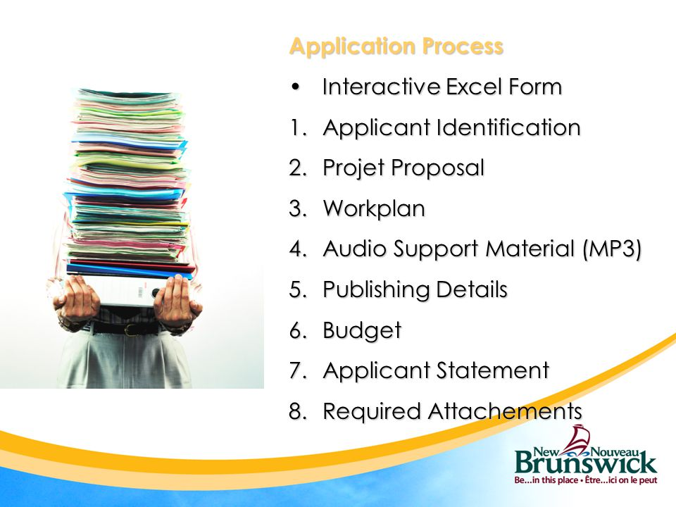 Application Process Interactive Excel FormInteractive Excel Form 1.Applicant Identification 2.Projet Proposal 3.Workplan 4.Audio Support Material (MP3