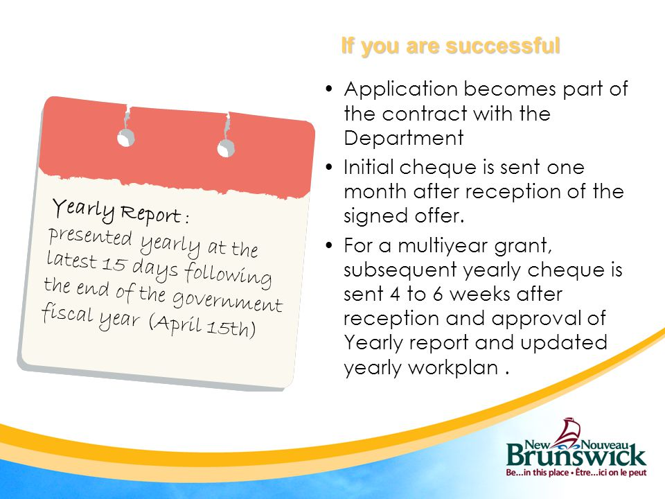 If you are successful If you are successful Application becomes part of the contract with the Department Initial cheque is sent one month after recept