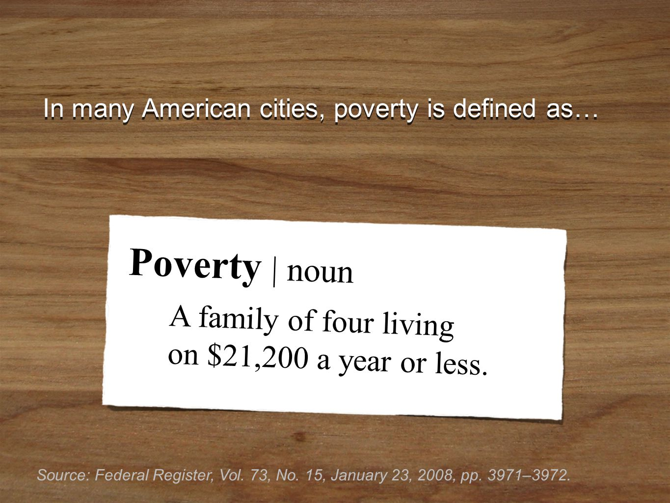 © The National Foundation for Teaching Entrepreneurship (www.nfte.com)www.nfte.com In many American cities, poverty is defined as… Source: Federal Register, Vol.