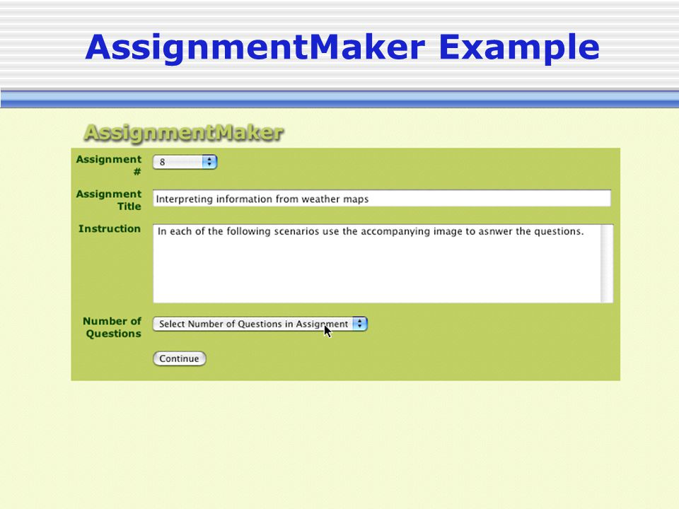 ©2004 P. Samson - University of Michigan AssignmentMaker Example