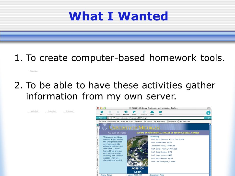 ©2004 P. Samson - University of Michigan What I Wanted 1.To create computer-based homework tools.