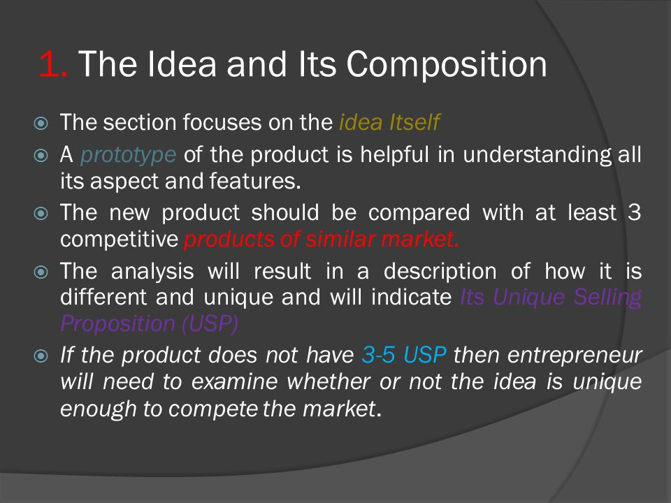 1. The Idea and Its Composition  The section focuses on the idea Itself  A prototype of the product is helpful in understanding all its aspect and f