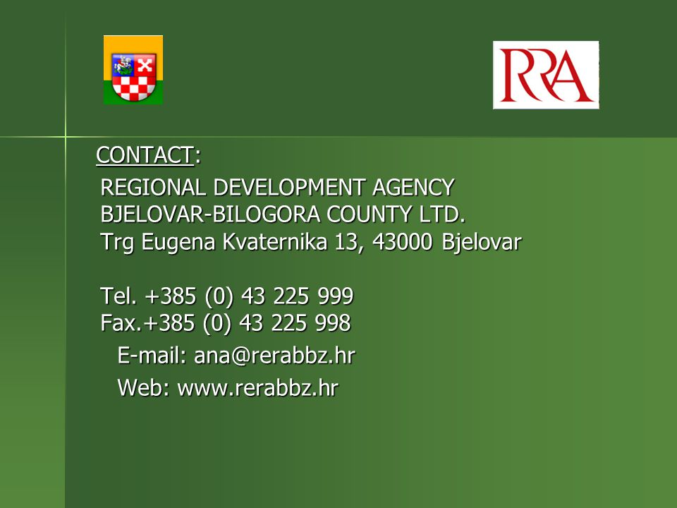 CONTACT: CONTACT: REGIONAL DEVELOPMENT AGENCY BJELOVAR-BILOGORA COUNTY LTD.