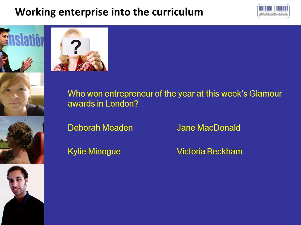Working enterprise into the curriculum Who won entrepreneur of the year at this week's Glamour awards in London.