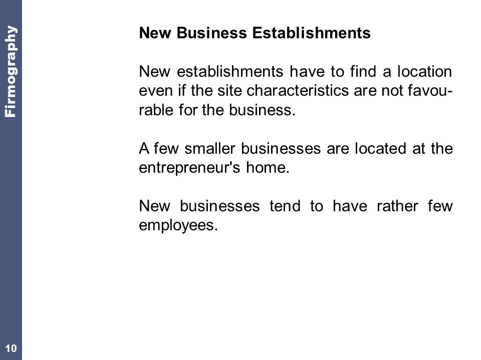 10 New Business Establishments New establishments have to find a location even if the site characteristics are not favou- rable for the business.