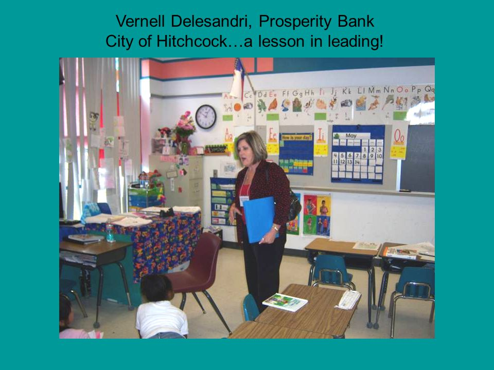 Vernell Delesandri, Prosperity Bank City of Hitchcock…a lesson in leading!