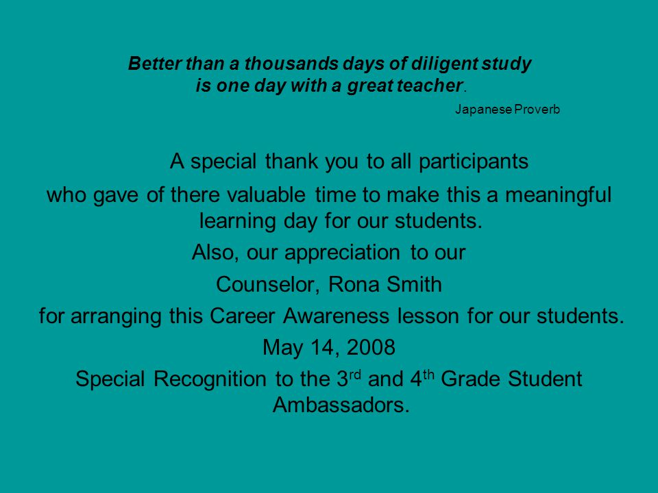 A special thank you to all participants who gave of there valuable time to make this a meaningful learning day for our students. Also, our appreciatio