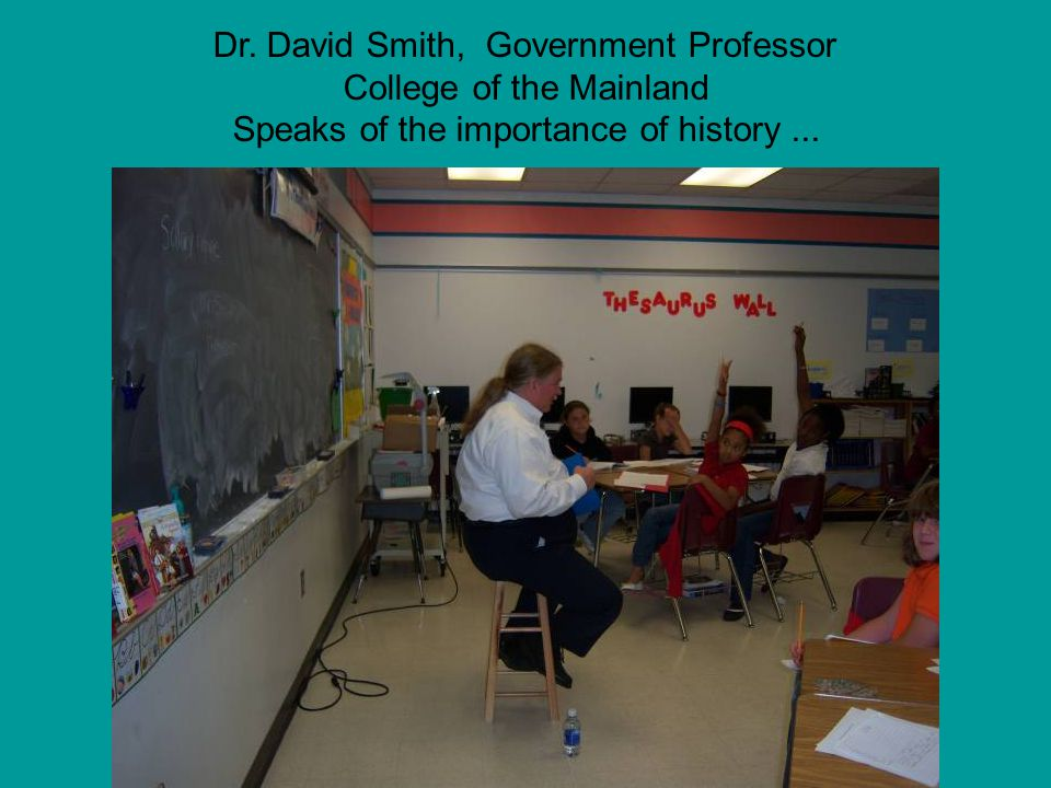 Dr. David Smith, Government Professor College of the Mainland Speaks of the importance of history...