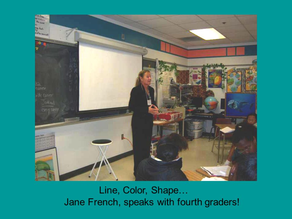 Line, Color, Shape… Jane French, speaks with fourth graders!