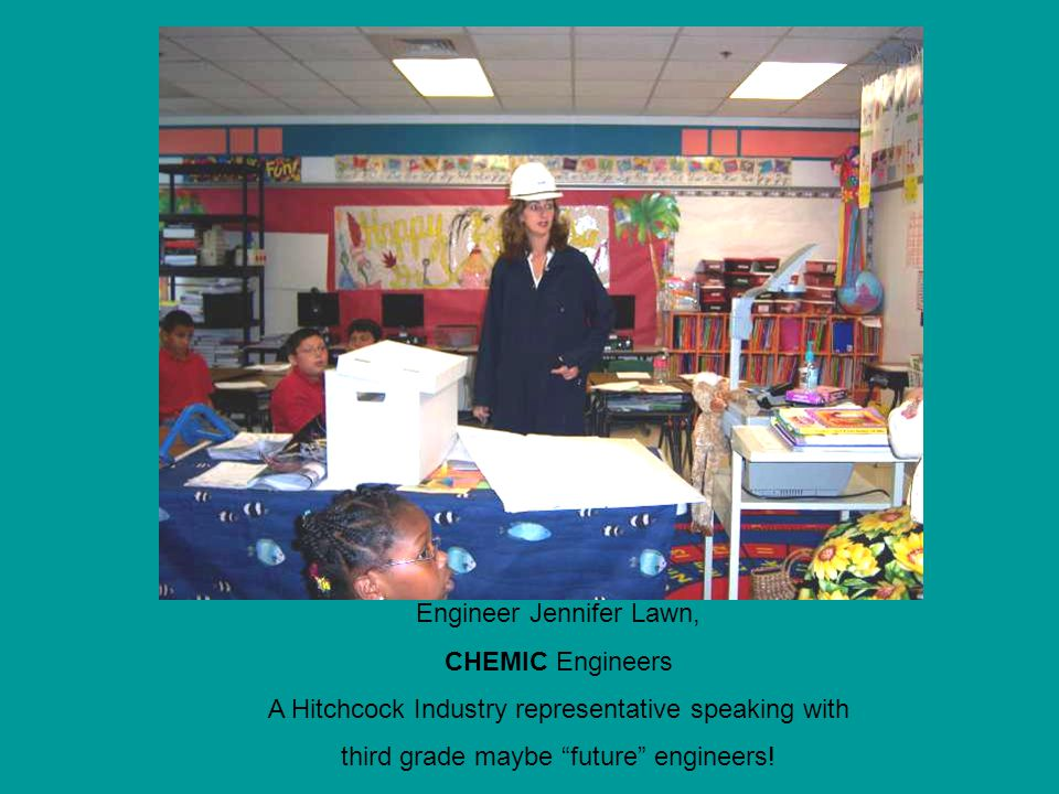 "Engineer Jennifer Lawn, CHEMIC Engineers A Hitchcock Industry representative speaking with third grade maybe ""future"" engineers!"