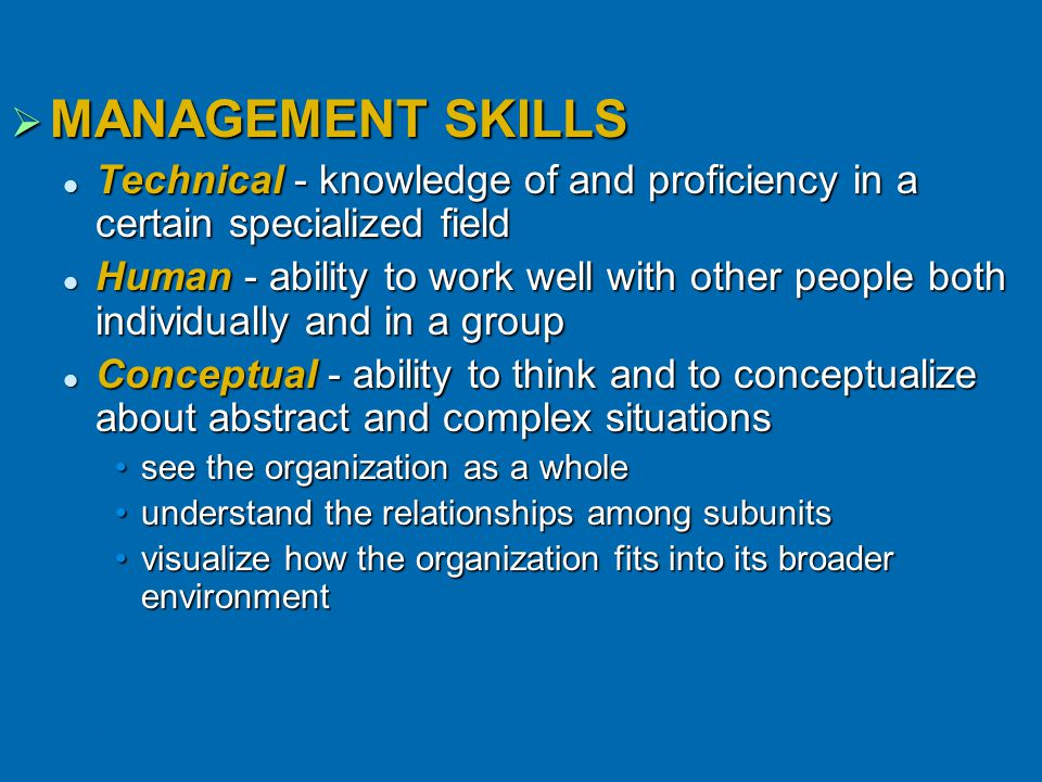  MANAGEMENT SKILLS Technical - knowledge of and proficiency in a certain specialized field Technical - knowledge of and proficiency in a certain spec