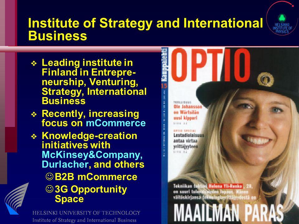 Erkko Autio 2003 Institute of Strategy and International Business v Leading institute in Finland in Entrepre- neurship, Venturing, Strategy, Internati