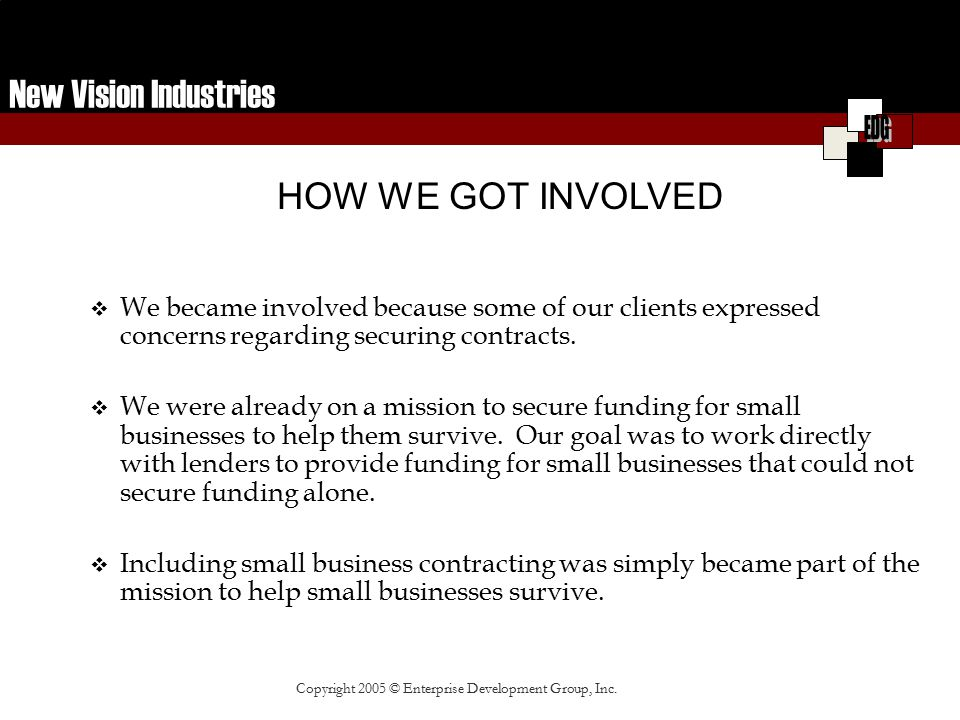 New Vision Industries OUR VISION Our vision is to build a New Corporate America offering a holistic, client focused approach which allows business owners to focus on their businesses while we focus on them.