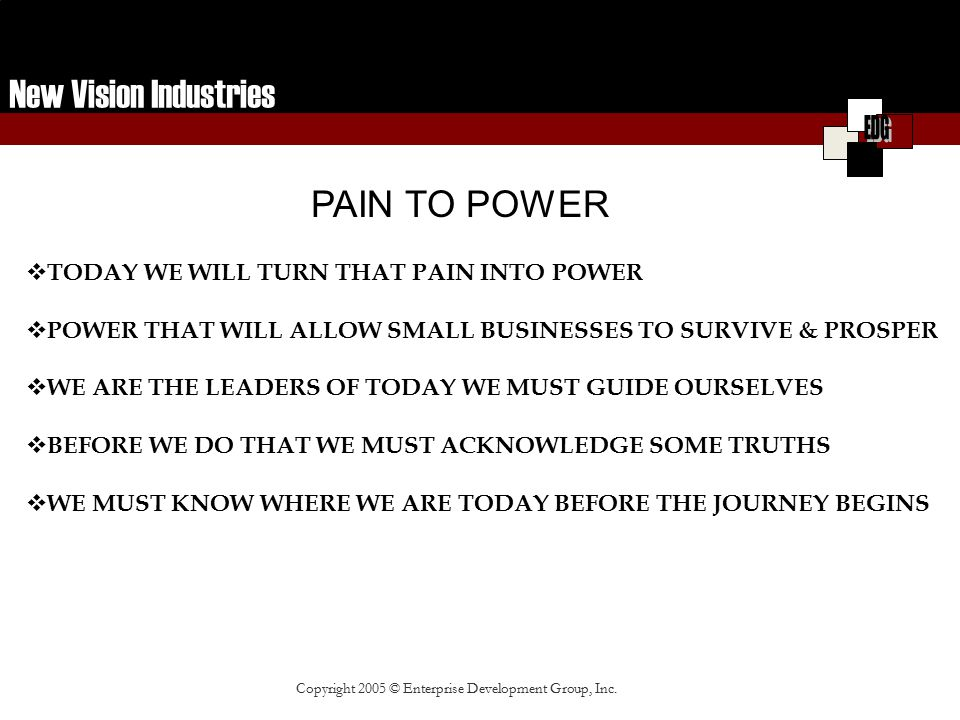 New Vision Industries Copyright 2005 © Enterprise Development Group, Inc.