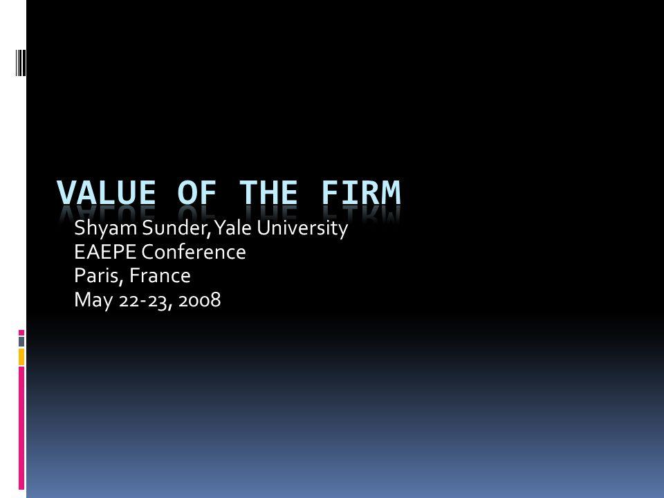 Shyam Sunder, Yale University EAEPE Conference Paris, France May 22-23, 2008