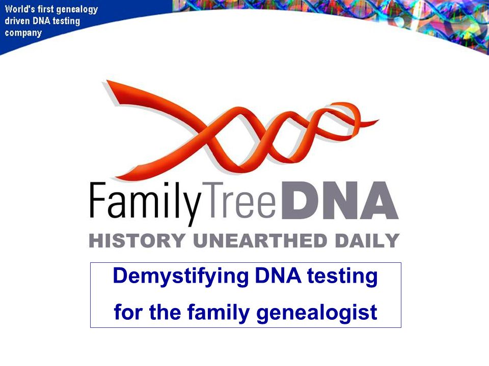 Demystifying DNA testing for the family genealogist
