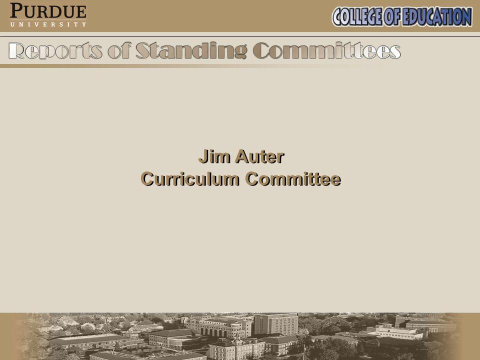 Jim Auter Curriculum Committee Jim Auter Curriculum Committee