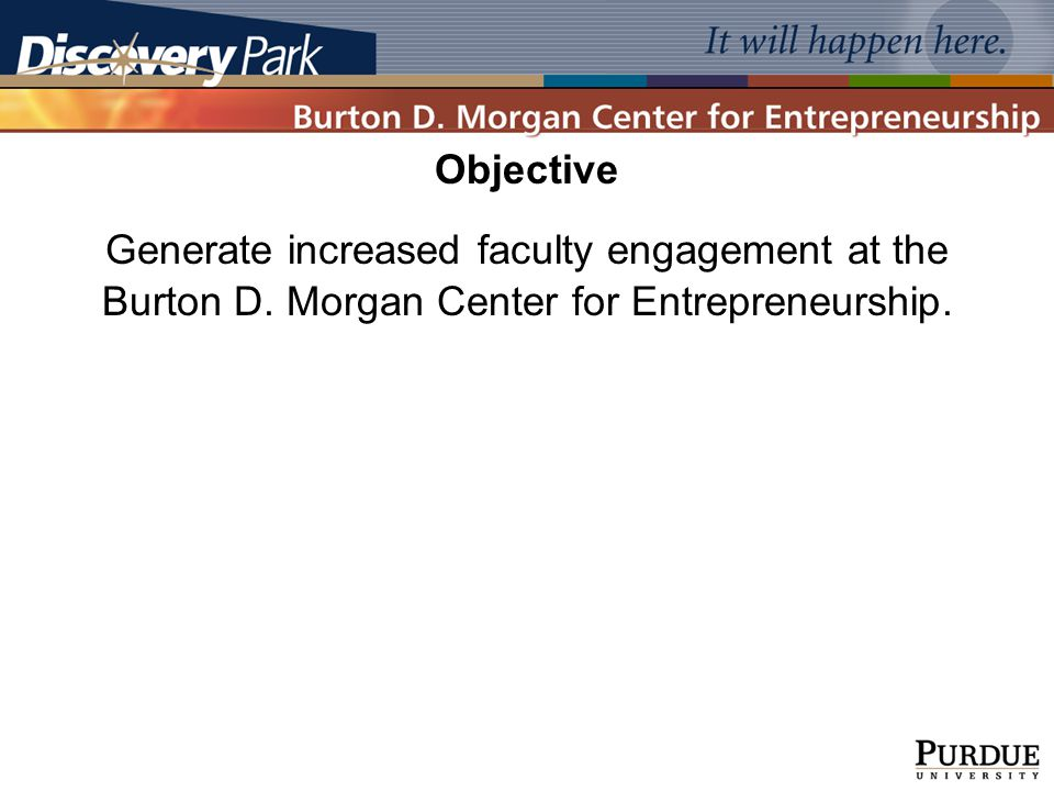 Generate increased faculty engagement at the Burton D.