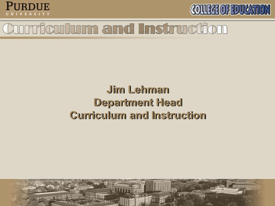 Jim Lehman Department Head Curriculum and Instruction Jim Lehman Department Head Curriculum and Instruction