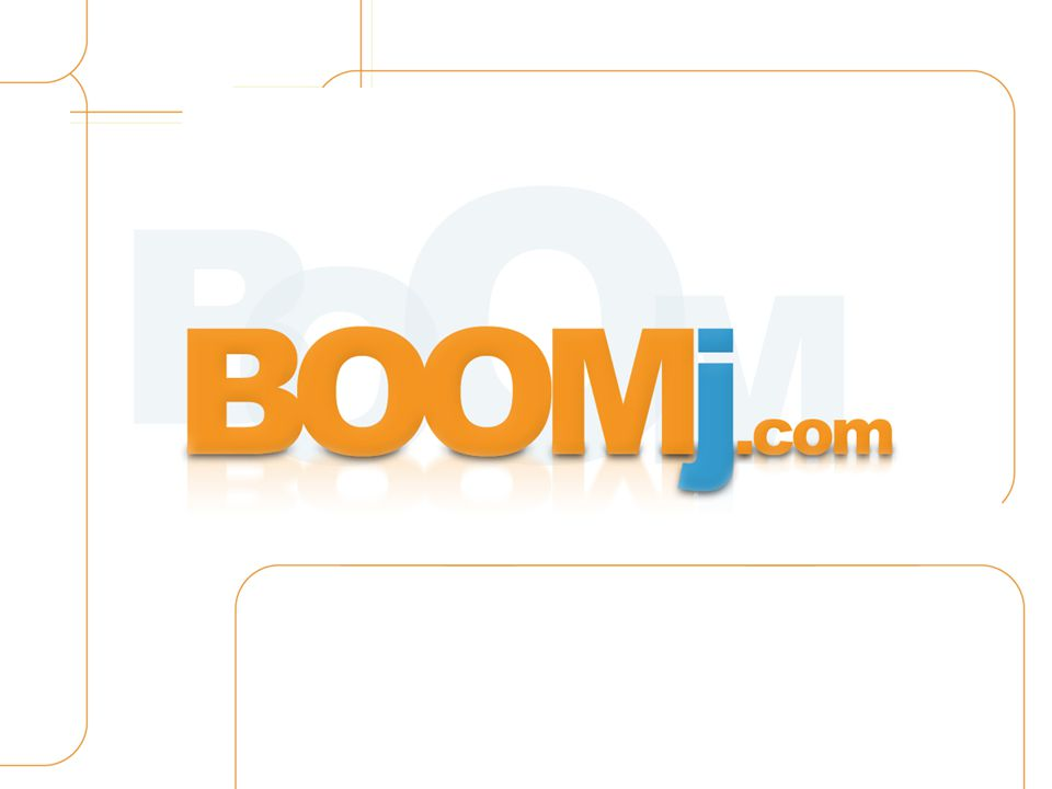 © 2008 – BOOMj, Inc. – CONFIDENTIAL