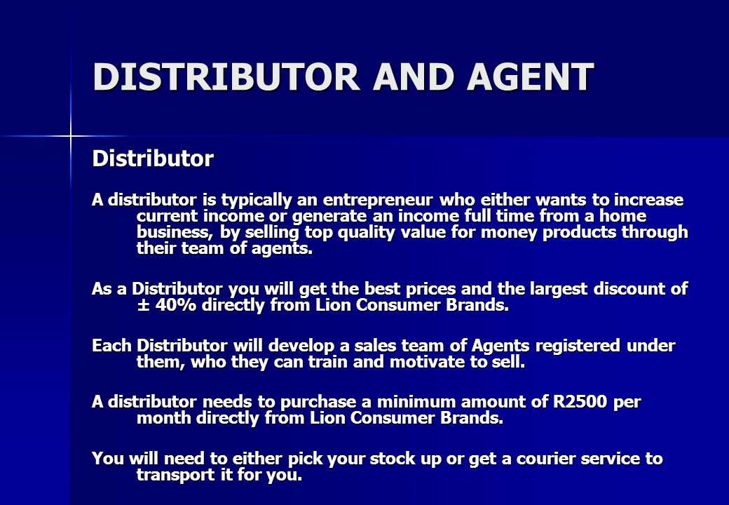 DISTRIBUTOR AND AGENT This is a wonderful real business opportunity.