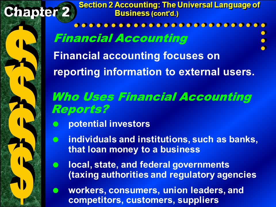 Financial Accounting Financial accounting focuses on reporting information to external users.