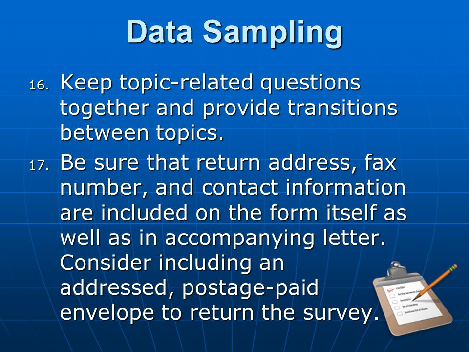 Data Sampling 16.Keep topic-related questions together and provide transitions between topics.